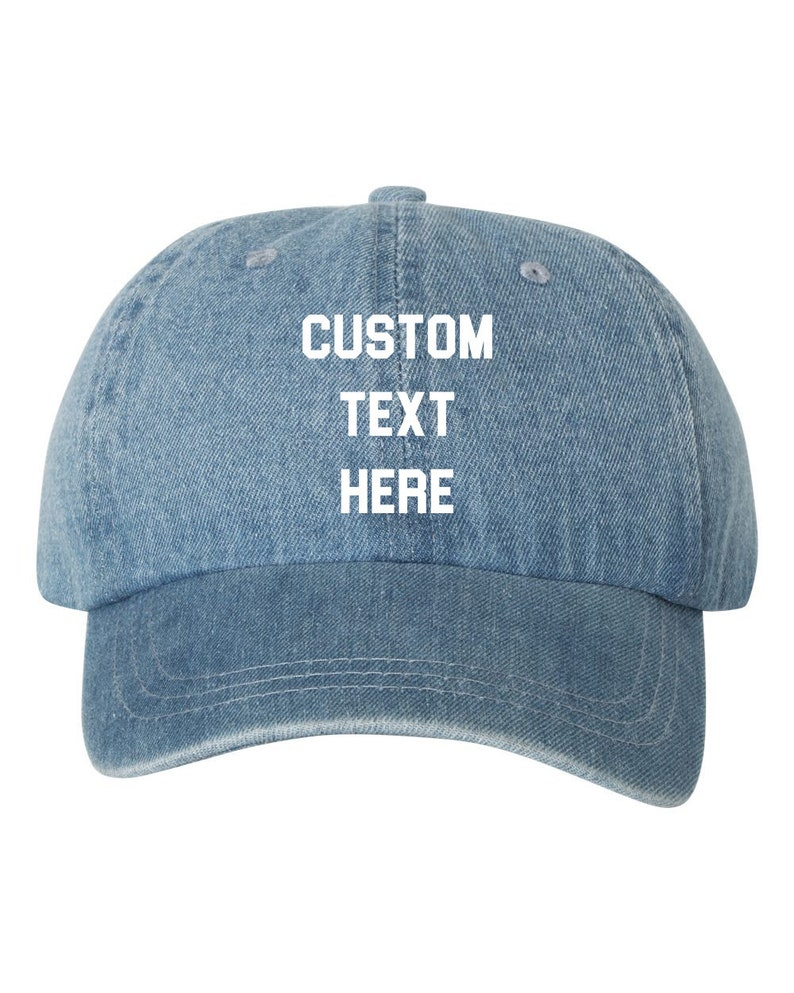 bdc9e7b15d6cd Your Text Here Custom Blue Denim Dad Hat Cap Unstructured