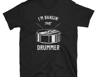 1ee3bf5f Drummer Girlfriend I'm Bangin The Drummer Drummist Wife Gift Short-Sleeve  Unisex T-Shirt