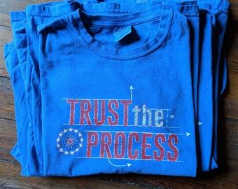 7374c96b679 TRUST the PROCESS - Philadelphia Artist Print Tee Shirt