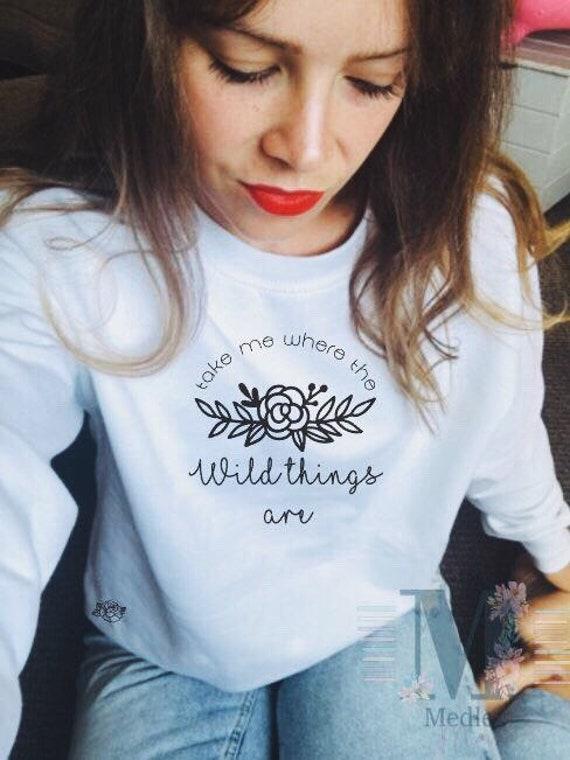 White Sweater Sweatshirt Jumper Take Me Where The Wild Things Etsy