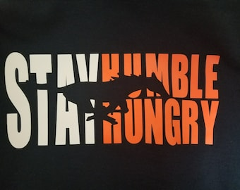 Stay Humble Stay Hungry Mustang Football T-Shirt/Sweater
