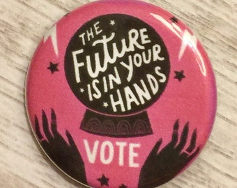 Vote for Our Future | 1.25 inch pinback button | political activism badge