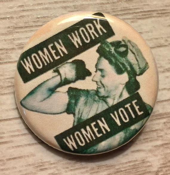 Women Work Women Vote 1 25 Inch Pinback Political Button Etsy