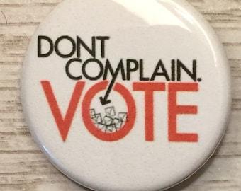 Don't Complain, Vote   1.25 inch pinback button   political activism   2018 election
