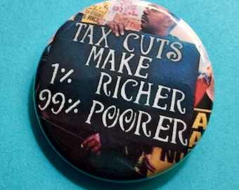 Tax Cuts 99% political 1.25 inch pinback