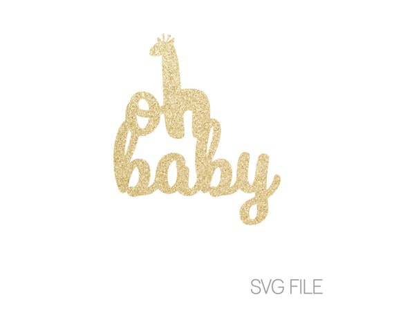 Oh Baby Giraffe Svg Baby Shower Svg Giraffe Svg Digital Etsy