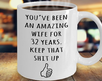 32nd Year Anniversary Gift For Wife, 32nd Anniversary Present For Her, Married 32 Years, 32nd Wedding Anniversary Mug, Funny Marriage Gift