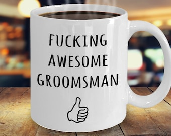 Groomsman Gift, Groomsman Mug, For Groomsmen, Funny Groomsman Present, Groomsman Appreciation Gift, Thank You Gift, Awesome Groomsman Mug