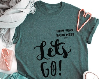 new year same mess short sleeve shirt with funny saying