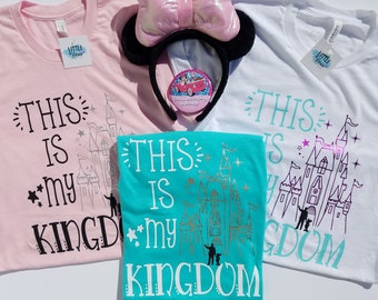 This is My Kingdom Disney Shirt - Disney shirts - Magic Kingdom shirt - Disney Family Shirts - Disney Castle Shirt - Disney parks -rose gold