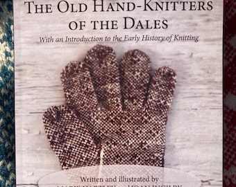 The Old Hand-Knitters of the Dales, Book, Physical Copy
