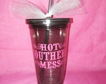Hot Southern Mess tumbler