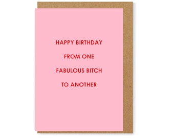 Happy birthday from one fabulous bitch to another - birthday greeting card