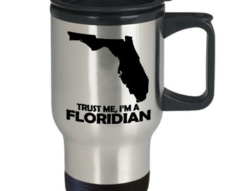 Trust me i'm a floridian travel coffee mug mobile tea cup