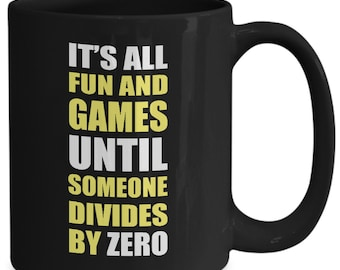 It's all fun and games until someone divides by zero coffee mug