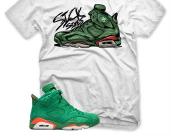 b2c39252ff6 White Sick Sixes T Shirt for Jordan 6 VI Gatorade GREEN Suede PRM Be Like  Mike