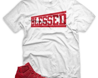 463b330a0954f3 White BLESSED T Shirt for Jordan XI Retro 11 Gym Red Win Like 96