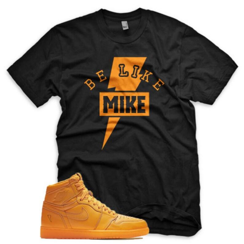 f71bac693a9f4e BE LIKE MIKE T Shirt for Jordan 1 Retro Gatorade Orange Peel