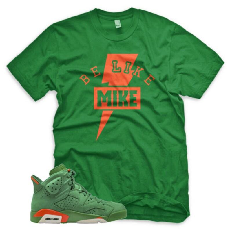 02ff0f8e362d Green BLM T Shirt for Jordan 6 VI Gatorade Suede PRM Be Like