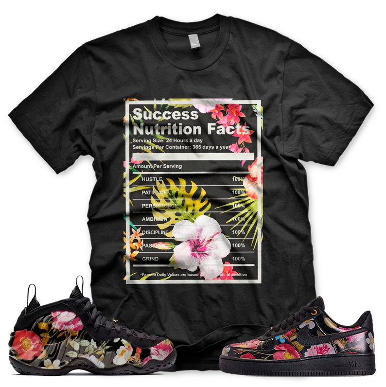 633a31a7b77 New Black SUCCESS FACTS T Shirt for Nike Floral Foamposite Air