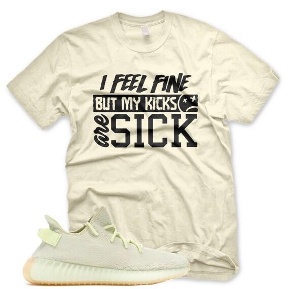 New SICK KICKS T Shirt for Adidas Yeezy 350 v2 Butter Gum