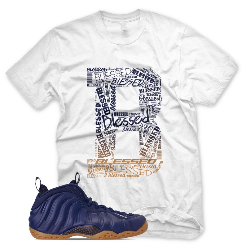 b4237a5ceb1d7 White B BLESSED T Shirt for Nike Foamposite