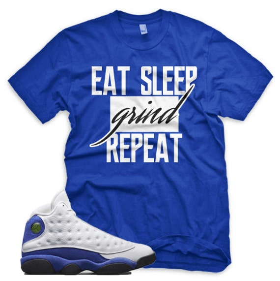 newest e7e85 86e65 NEW Royal GRIND T Shirt for Jordan Retro 13 XIII Hyper Royal True Blue