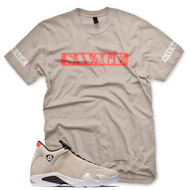76ad58dbf079 New SAVAGE T Shirt for Jordan Retro 14 XIV Desert Sand