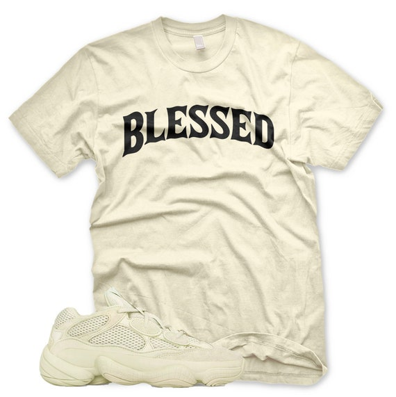 Newbw Blessed T Shirt For Adidas Yeezy 500 Super Moon Yellow Desert Rat