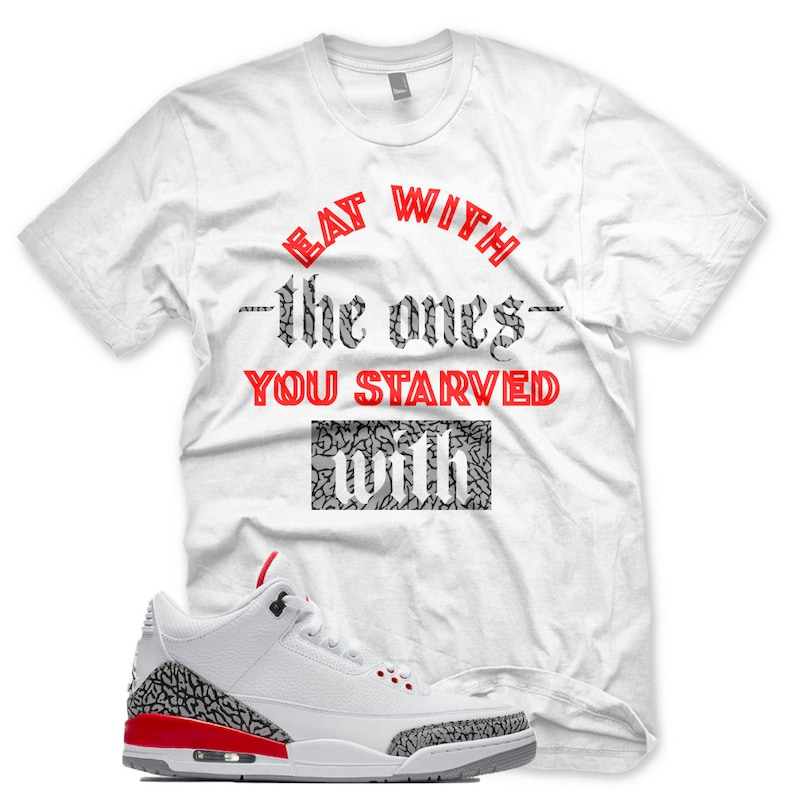 8de23d80ba1f6 New STARVED WITH T Shirt for Jordan 3 Katrina White Red Cement Hall of Fame  Elephant