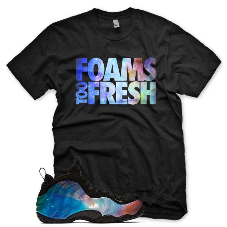 best service 4b1fa b91f4 FOAMS TOO FRESH T Shirt for Nike Air Alternate Galaxy Foamposite One