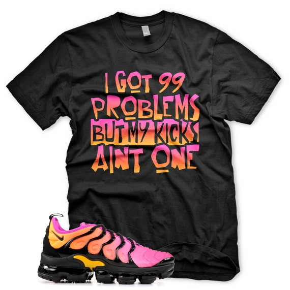 40c0ef64a4 New 99 PROBLEMS T Shirt for Nike Air Vapormax Sherbert Fuchsia   Etsy