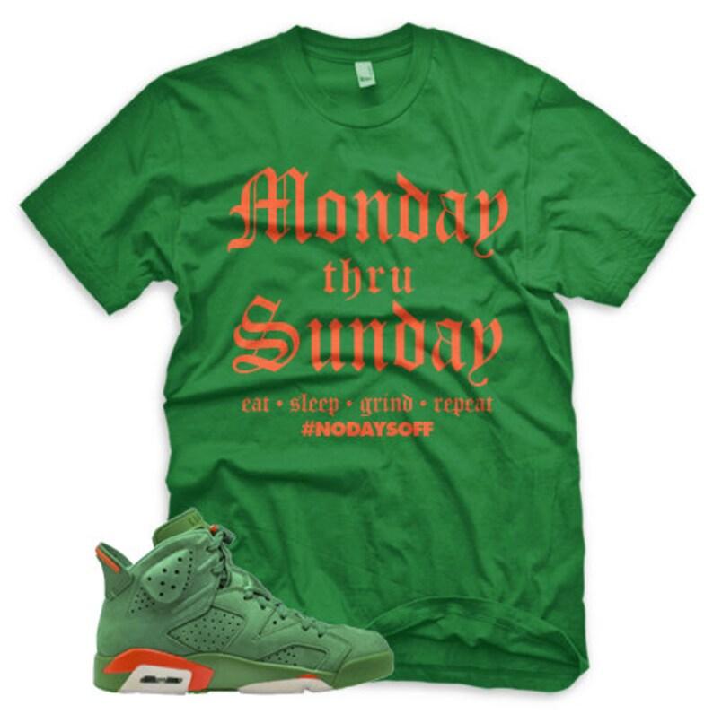 b402d1f84813 GREEN Monday-Sunday T Shirt for Jordan 6 VI Gatorade Suede PRM