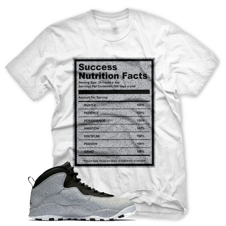 21168eb19ae48 New SUCCESS FACTS T Shirt for Jordan 10 X Cement White Grey Black