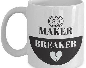 Money maker Heart Breaker Mug