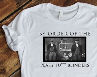 T-shirt Peaky Blinders, By Order of Fucking Peaky Blinders, TV series Peaky Blinders, Thomas Shelby, Tommy Shelby, Brotherhood, Shelby LTD