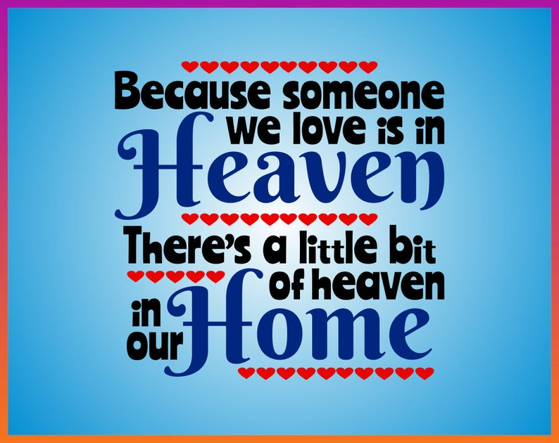 Because Someone We Love Is In Heaven Svg Png Eps Pdf Jpg Dxf Etsy