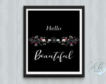 "Quote ""Hello Beautiful"" Digital Download Instant Print Art beautiful Flowers JPG"