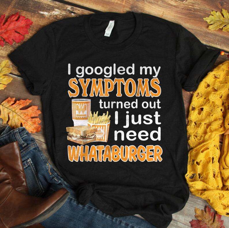 7d73ffcbfc7de I Googled My Symptoms Turns Out I Just Need Whataburger