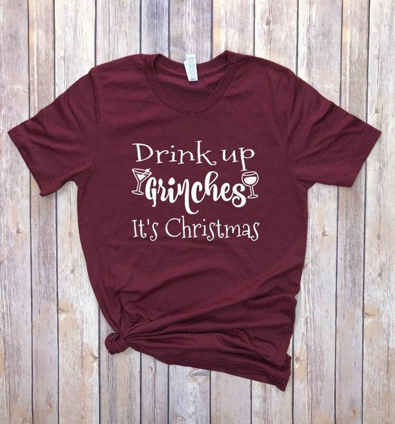 ab315722 Drink up Grinches its Christmas shirt Drink Up Grinches   Etsy