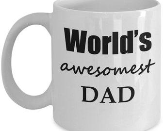 Father's Day Gift Mug WORLD'S AWESOMEST DAD 11 oz coffee mug - perfect Father's Day Birthday Christmas Gift for Dad