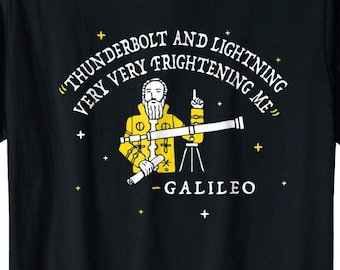 aa48a613b Funny Womens Shirt - Thunderbolt Lightning Very Very Frightening, Galileo -  Thunderbolt And Lightning Galileo Shirt Men And Women T-Shirt