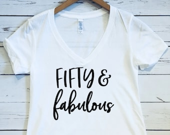 Fifty Fabulous Womens Vneck T Shirt And Happy Birthday 50th At 50