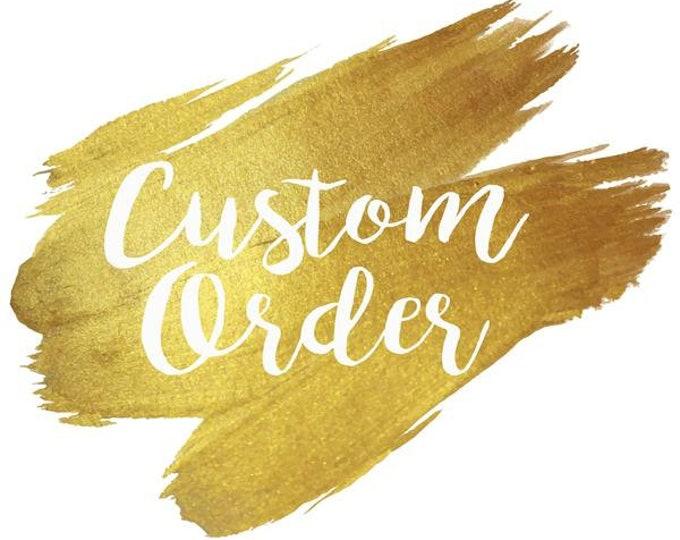 CUSTOM ORDER - For Misty Zuffa ONLY