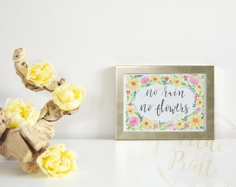 "Watercolor Giclee Print With Quote - ""No Rain, No Flowers"""