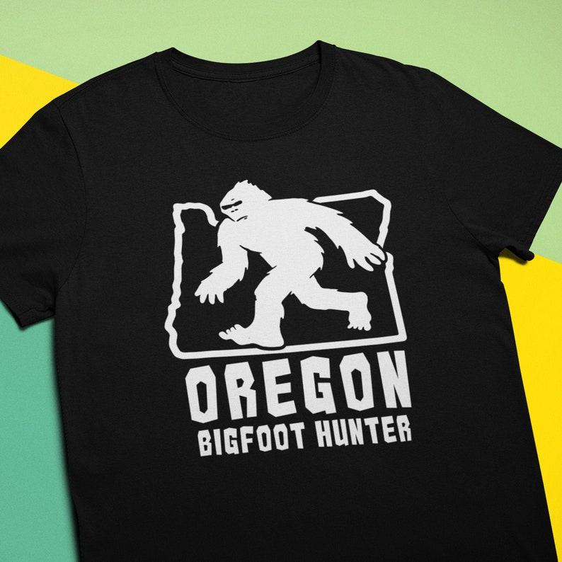 df3df926d Oregon Bigfoot Hunter T-Shirt / Sasquatch Gone Squatchin Gift | Etsy