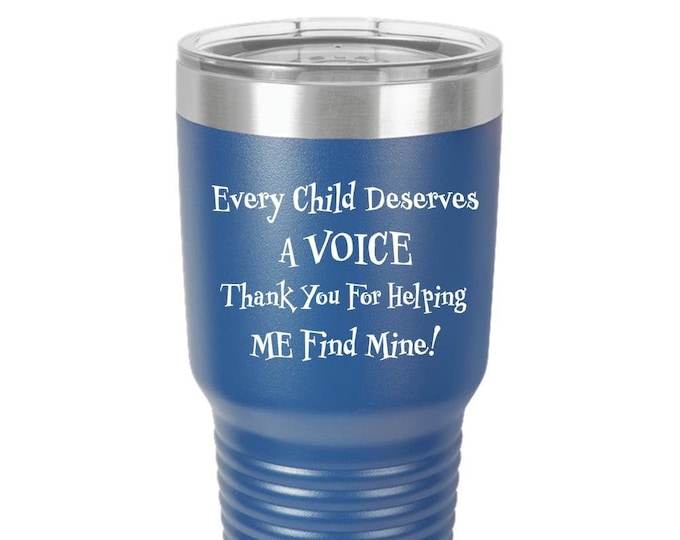 Every Child Deserves A Voice Thank You For Helping Me Find Mine!  Polar Camel 30oz Ringneck Tumbler,