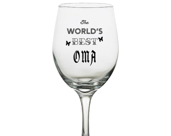 Wine Glass, The World's Best OMA, Gift for Her, Mom, Women, Best Friend, White Red Wine,