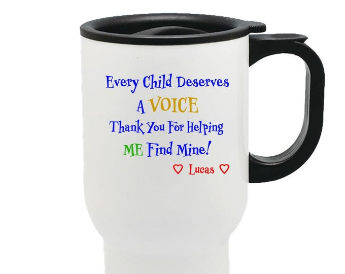 Every Child Deserves A Voice Thank You For Helping Me Find Mine!  Love Lucas -- Travel Mug
