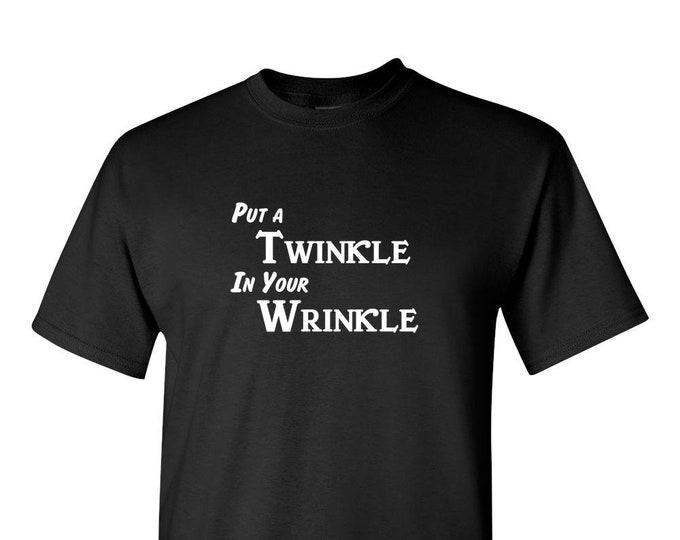Grandparent T-Shirt, Gift, Gift for Women, Gift for Men, Best Friend Gift, Custom T Shirt, Put A TWINKLE In Your WRINKLE,